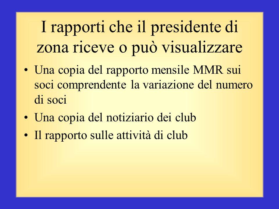 I rapporti da presentare I rapporti sulle visite ai club forniscono al governatore distrettuale informazioni preziose Esame e sommario della situazion