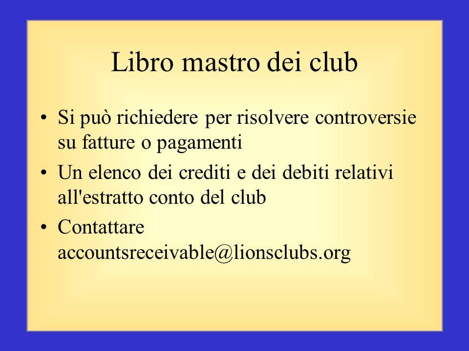 Rapporti sui club ricevuti dal Governatore distrettuale Valutazione mensile dello stato dei club Riepilogo mensile degli estratti conto dei club: somm