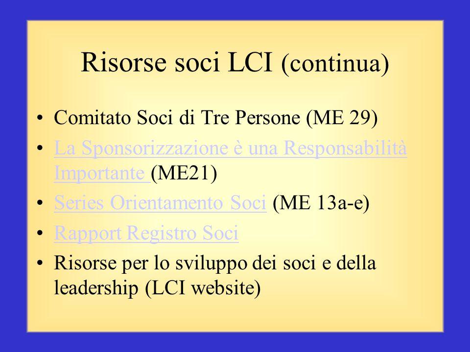 Risorse LCI per i soci Sono un Lion (ME 37)Sono un Lion I Lions fanno la differenza (ME 40)I Lions fanno la differenza Manual del Comitato Soci di Clu