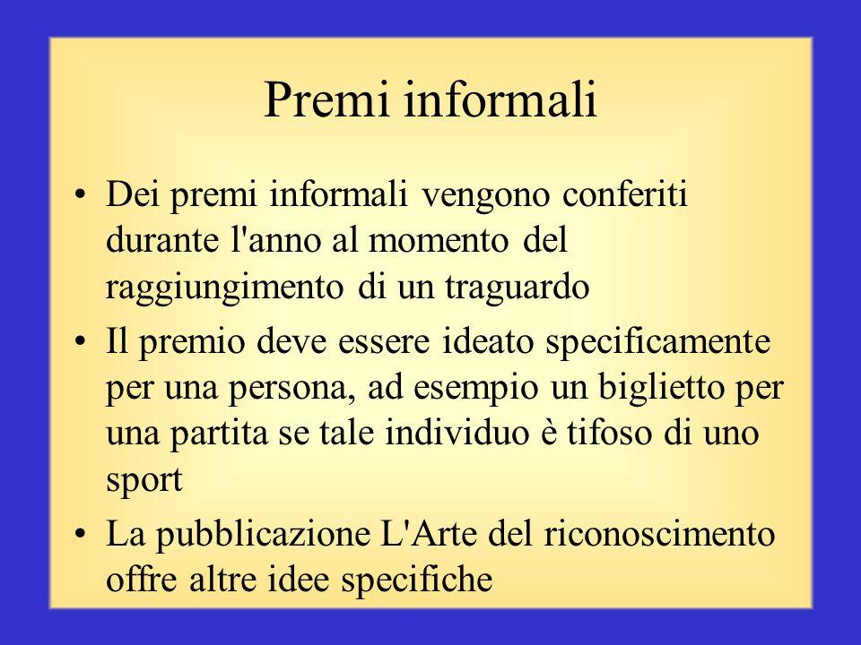 L'arte del riconoscimento Il riconoscimento deve essere specifico per l'individuo, tempestivo ed adeguato al successo ottenuto L'Arte del riconoscimen