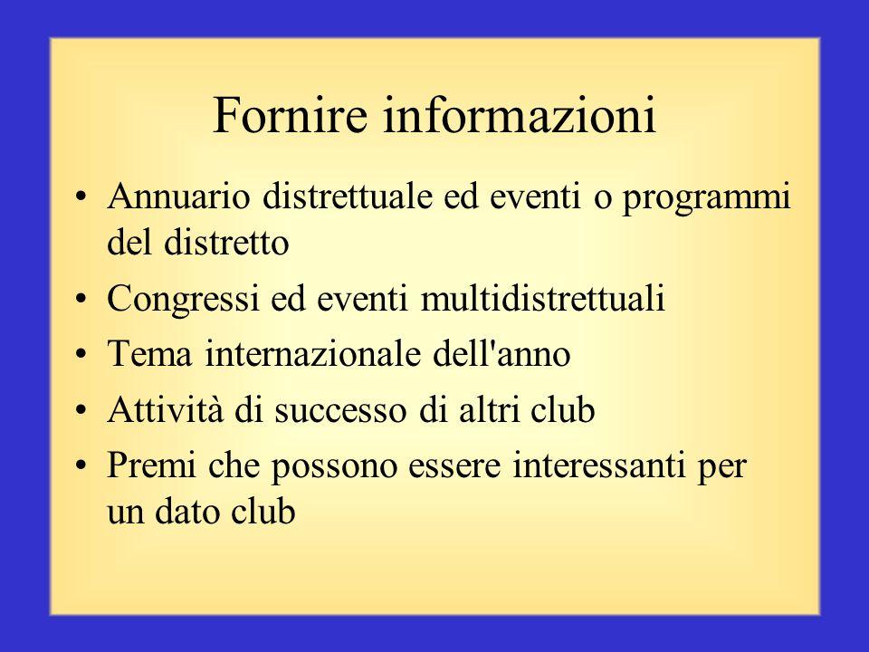 Comunicazione: una dote importante per un Presidente di zona Come comunicare con i club: fornire informazioni comunicare regolarmente offrire assisten