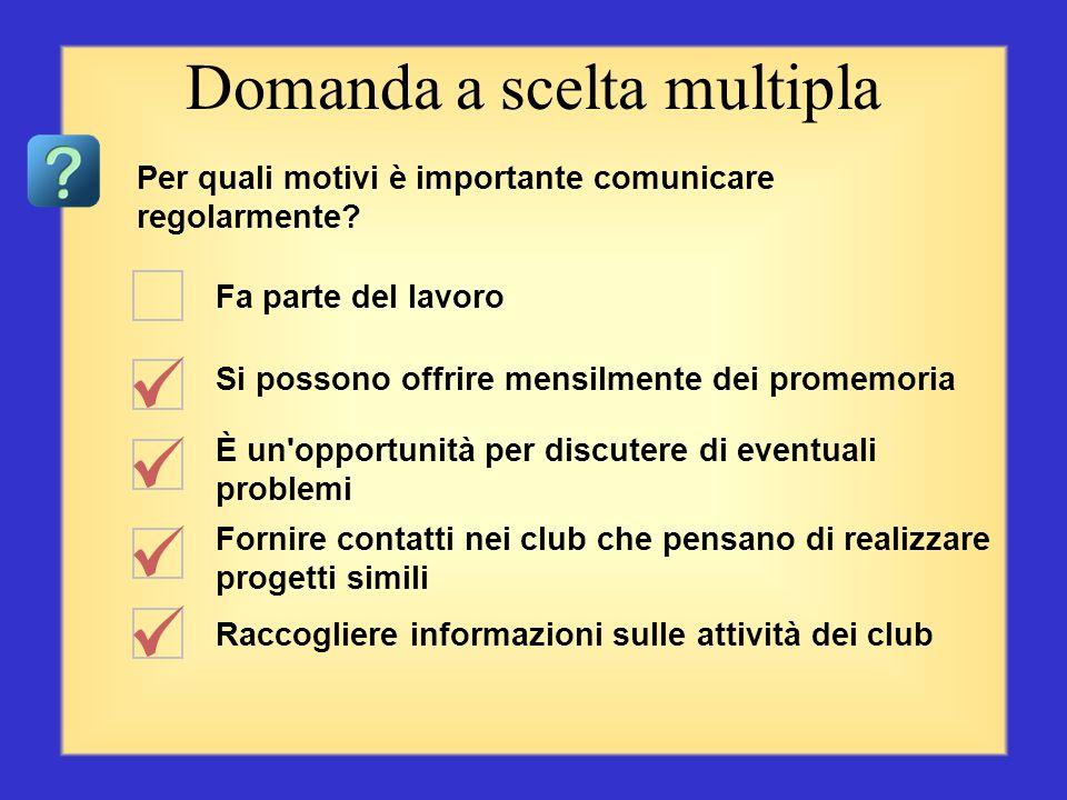 Fornire informazioni Offrire assistenza Comunicare telefonicamente Riconoscere il successo dei club Comunicare frequentemente Domanda a scelta multipl