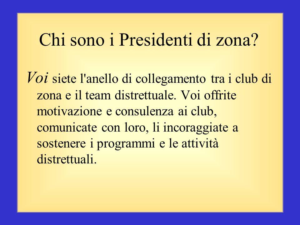 Riepilogo Ora avete esaminato possibili obiettivi di club Quali obiettivi vi siete preposti in quanto Presidenti di zona.