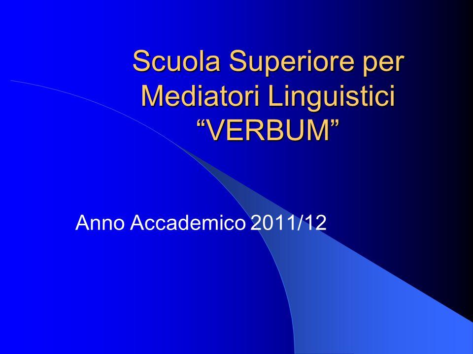 Scuola Superiore per Mediatori Linguistici VERBUM Anno Accademico 2011/12
