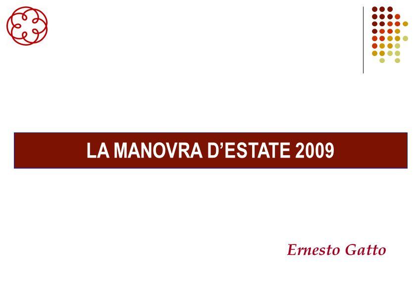 LA MANOVRA DESTATE 2009 Ernesto Gatto