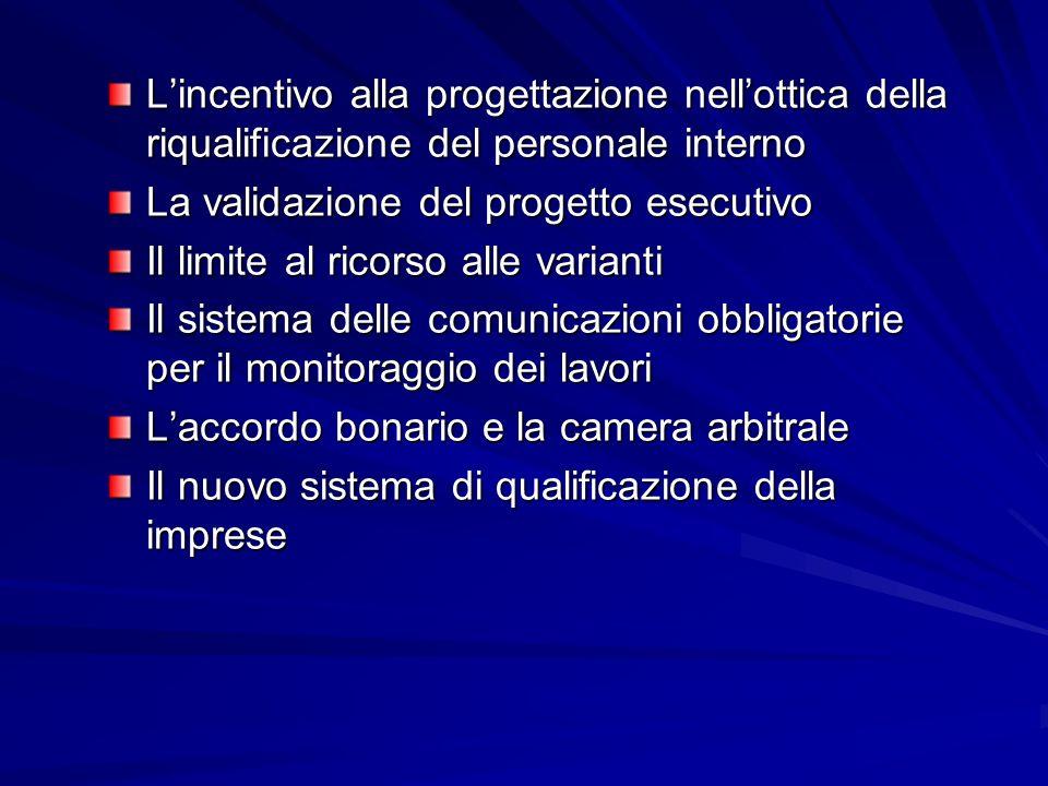 Riflessi della legge sullappaltatore : Nuovo sistema di qualificazione dellImpresa Al fine di raggiungere gli obiettivi di cui allart.