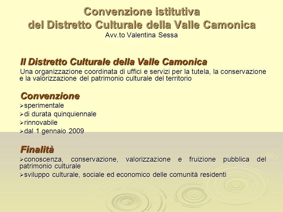 Convenzione istitutiva del Distretto Culturale della Valle Camonica Avv.to Valentina Sessa Il Distretto Culturale della Valle Camonica Una organizzazi