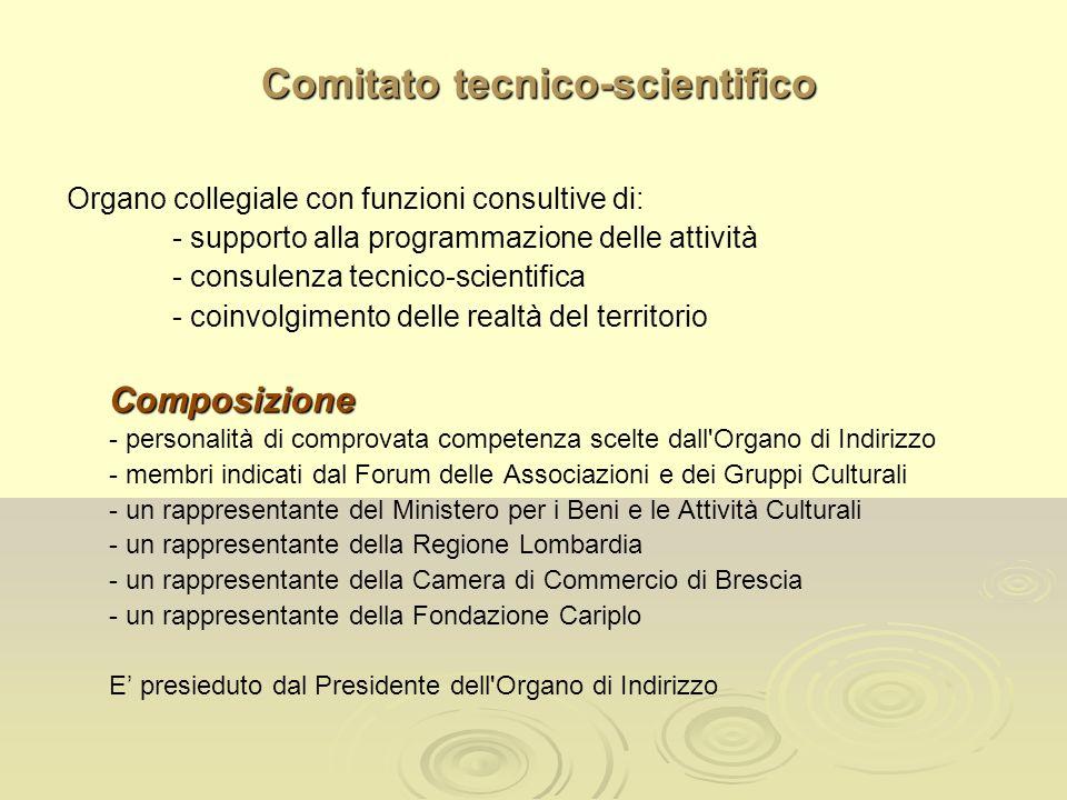 Comitato tecnico-scientifico Comitato tecnico-scientifico Organo collegiale con funzioni consultive di: - supporto alla programmazione delle attività