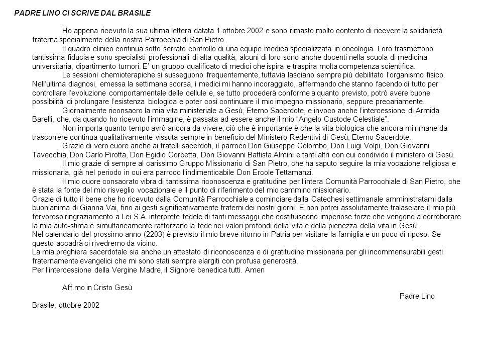 PADRE LINO CI SCRIVE DAL BRASILE Ho appena ricevuto la sua ultima lettera datata 1 ottobre 2002 e sono rimasto molto contento di ricevere la solidarie