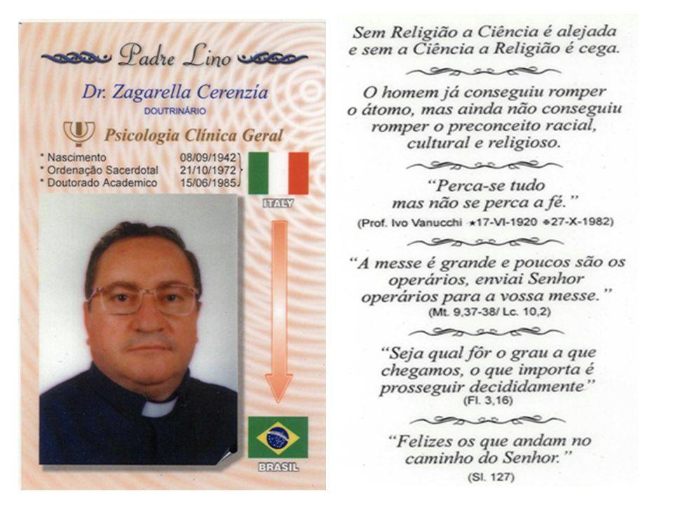 DONO PER PADRE LINO CHE RITORNA IN BRASILE Padre Lino, nostro comparrocchiano, da trentatre anni missionario in Brasile tra i Padri Dottrinari sta per ripartire, dopo essere stato tra noi per un tempo di riposo.