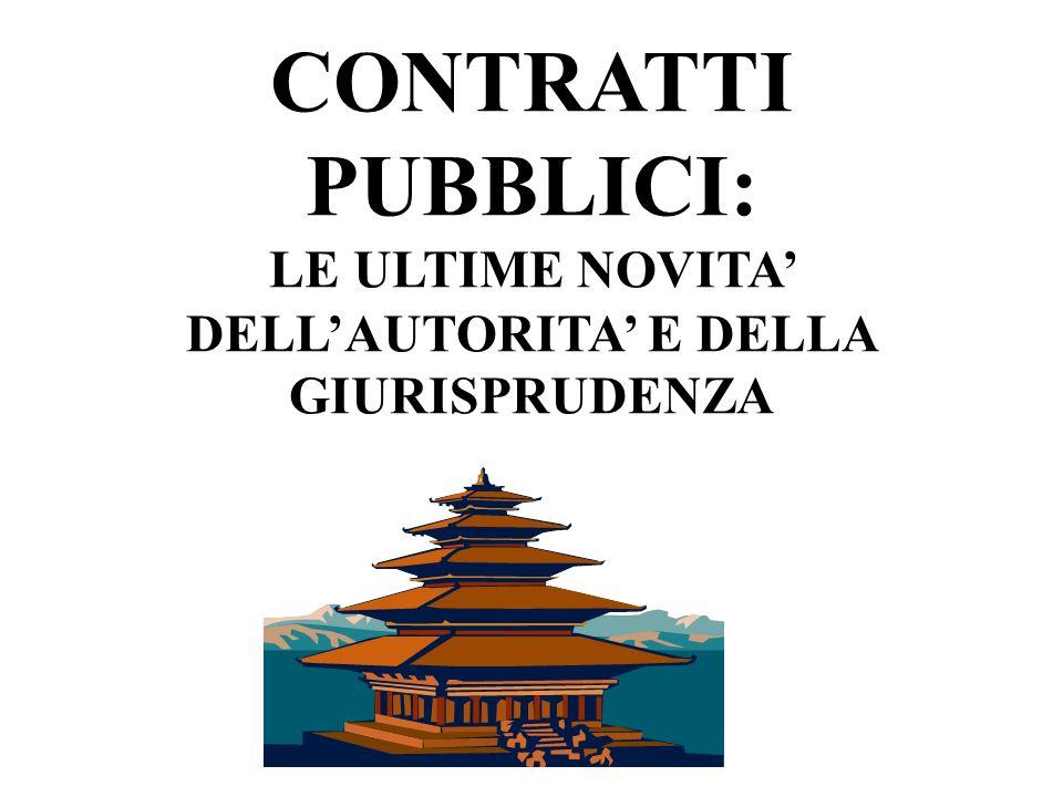 CONTRATTI PUBBLICI: LE ULTIME NOVITA DELLAUTORITA E DELLA GIURISPRUDENZA