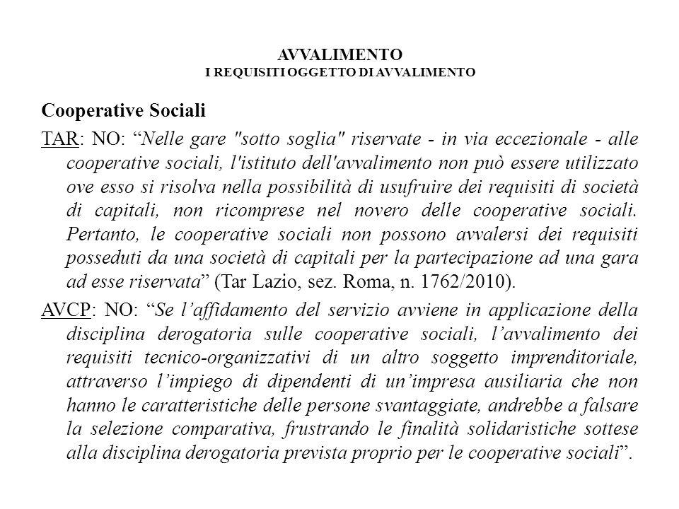 AVVALIMENTO I REQUISITI OGGETTO DI AVVALIMENTO Cooperative Sociali TAR: NO: Nelle gare