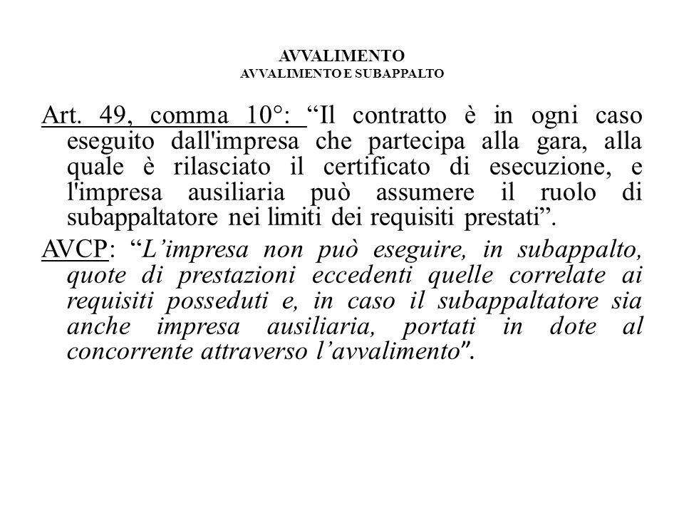AVVALIMENTO AVVALIMENTO E SUBAPPALTO Art. 49, comma 10°: Il contratto è in ogni caso eseguito dall'impresa che partecipa alla gara, alla quale è rilas