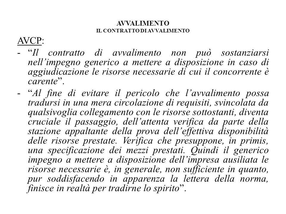 AVVALIMENTO IL CONTRATTO DI AVVALIMENTO AVCP: -Il contratto di avvalimento non può sostanziarsi nellimpegno generico a mettere a disposizione in caso