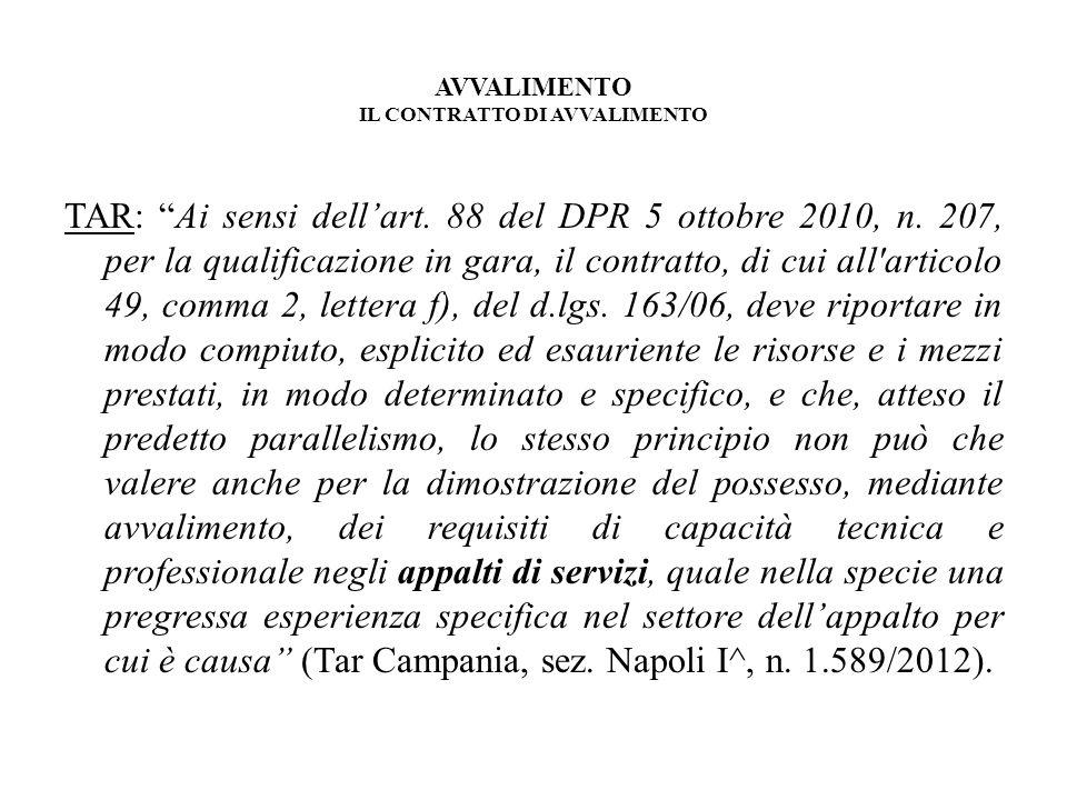 AVVALIMENTO IL CONTRATTO DI AVVALIMENTO TAR: Ai sensi dellart. 88 del DPR 5 ottobre 2010, n. 207, per la qualificazione in gara, il contratto, di cui