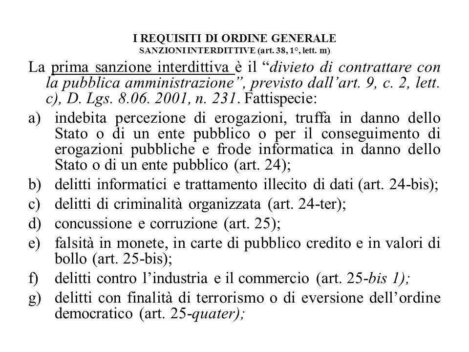 I REQUISITI DI ORDINE GENERALE SANZIONI INTERDITTIVE (art. 38, 1°, lett. m) La prima sanzione interdittiva è il divieto di contrattare con la pubblica
