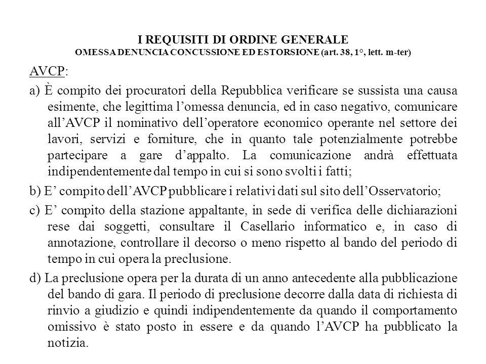 I REQUISITI DI ORDINE GENERALE OMESSA DENUNCIA CONCUSSIONE ED ESTORSIONE (art. 38, 1°, lett. m-ter) AVCP: a) È compito dei procuratori della Repubblic