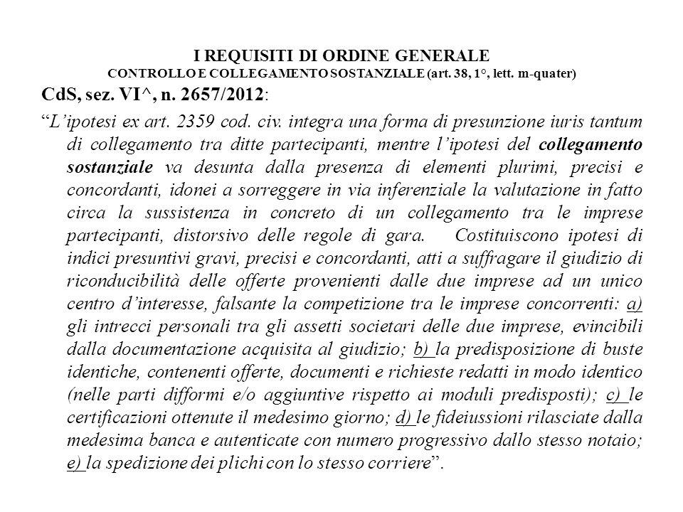 I REQUISITI DI ORDINE GENERALE CONTROLLO E COLLEGAMENTO SOSTANZIALE (art. 38, 1°, lett. m-quater) CdS, sez. VI^, n. 2657/2012: Lipotesi ex art. 2359 c
