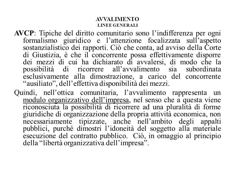 AVVALIMENTO LINEE GENERALI AVCP: Tipiche del diritto comunitario sono lindifferenza per ogni formalismo giuridico e lattenzione focalizzata sullaspett