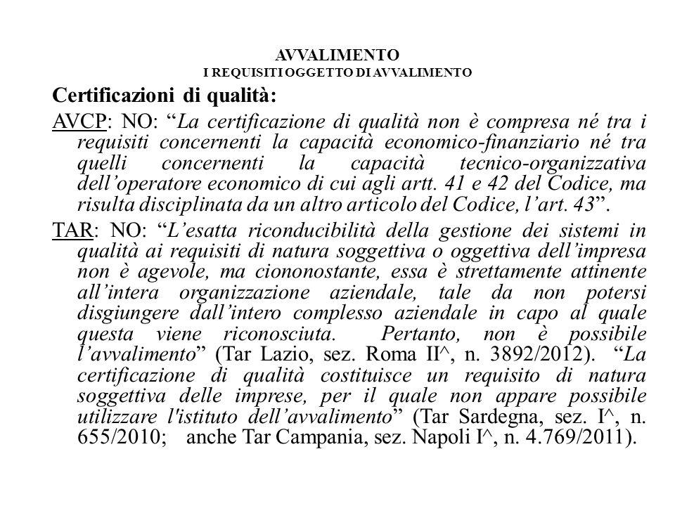 AVVALIMENTO I REQUISITI OGGETTO DI AVVALIMENTO Certificazioni di qualità: AVCP: NO: La certificazione di qualità non è compresa né tra i requisiti con