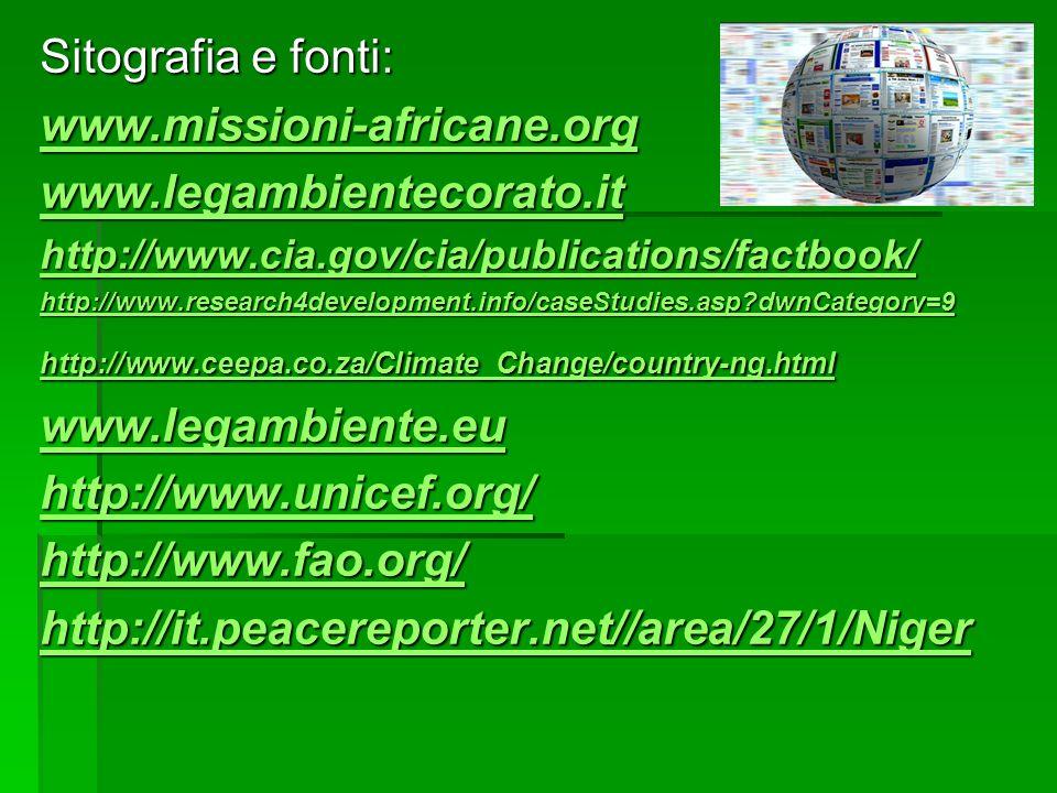 Sitografia e fonti: www.missioni-africane.org www.legambientecorato.it http://www.cia.gov/cia/publications/factbook/ http://www.research4development.i