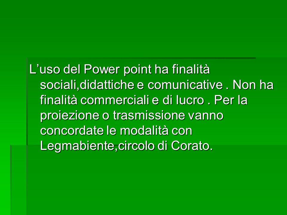 Luso del Power point ha finalità sociali,didattiche e comunicative.