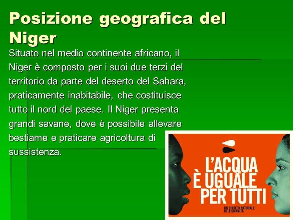 Posizione geografica del Niger Situato nel medio continente africano, il Niger è composto per i suoi due terzi del territorio da parte del deserto del