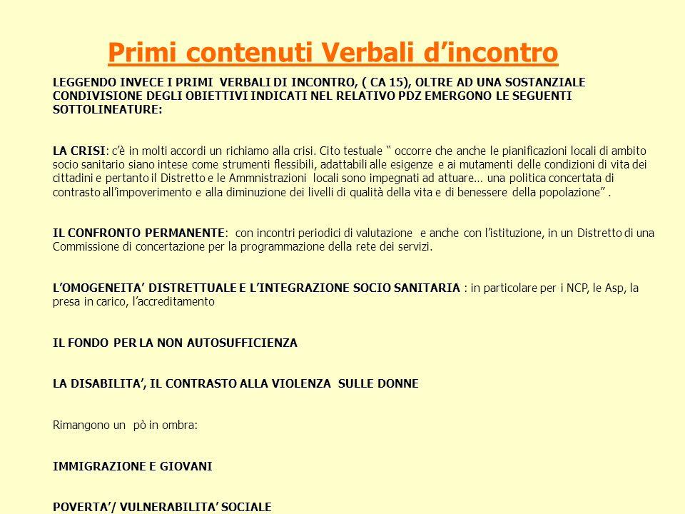 Primi contenuti Verbali dincontro LEGGENDO INVECE I PRIMI VERBALI DI INCONTRO, ( CA 15), OLTRE AD UNA SOSTANZIALE CONDIVISIONE DEGLI OBIETTIVI INDICAT