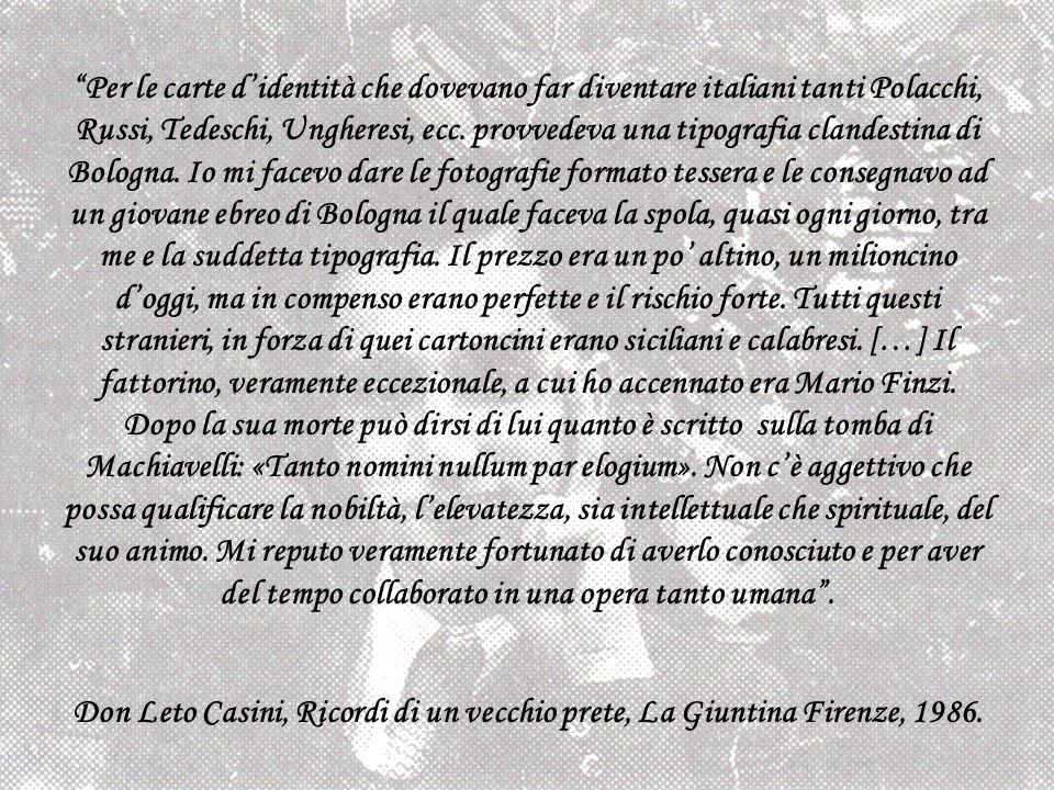 Per le carte didentità che dovevano far diventare italiani tanti Polacchi, Russi, Tedeschi, Ungheresi, ecc. provvedeva una tipografia clandestina di B