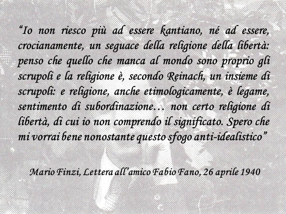 Io non riesco più ad essere kantiano, né ad essere, crocianamente, un seguace della religione della libertà: penso che quello che manca al mondo sono