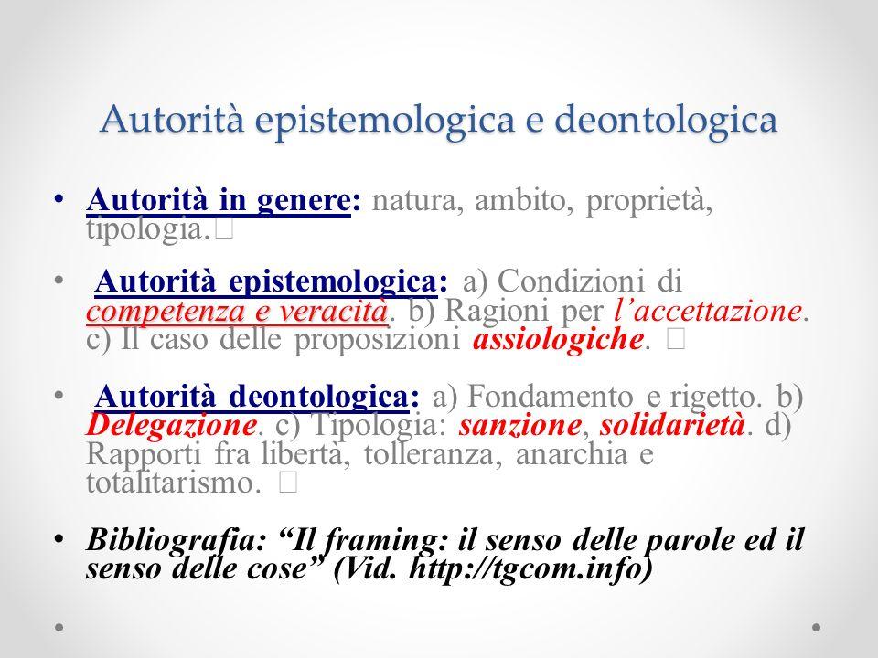 Autorità epistemologica e deontologica Autorità in genere: natura, ambito, proprietà, tipologia.