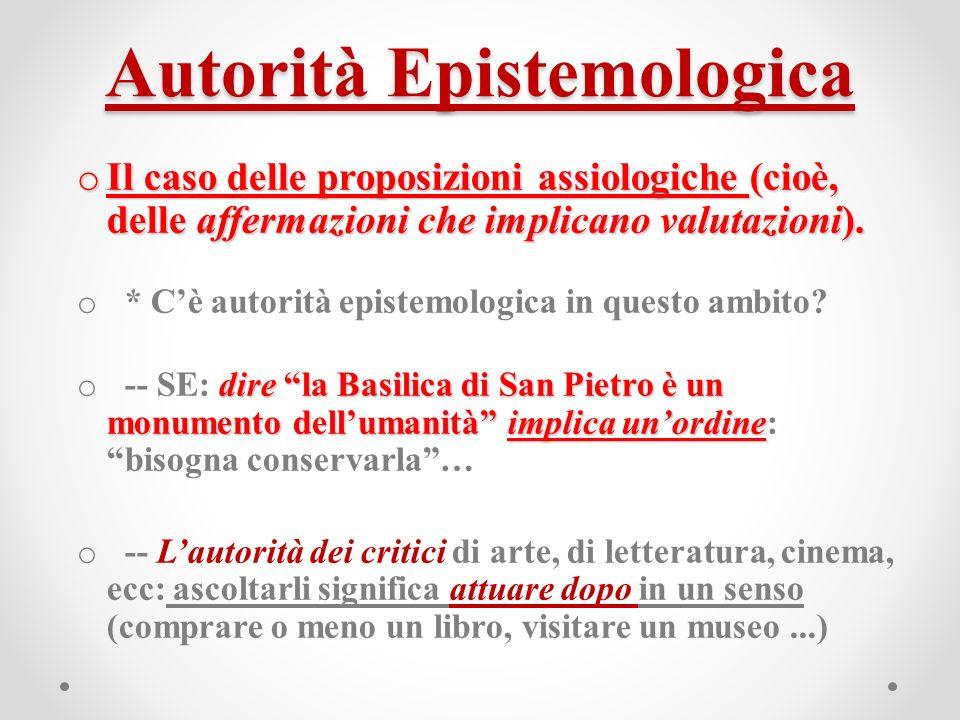 Autorità Epistemologica o Il caso delle proposizioni assiologiche (cioè, delle affermazioni che implicano valutazioni).