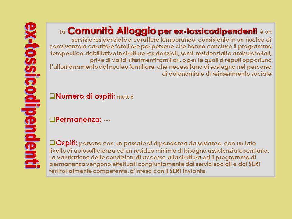 Comunità Alloggio per Persone con disturbi mentali La Comunità Alloggio per Persone con disturbi mentali è una struttura a carattere residenziale temp