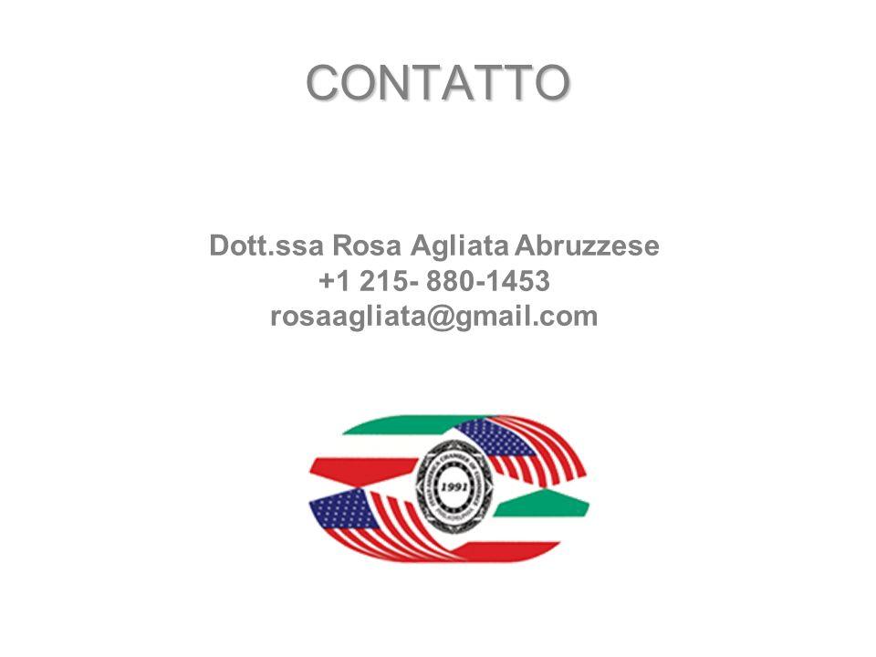 CONTATTO Dott.ssa Rosa Agliata Abruzzese +1 215- 880-1453 rosaagliata@gmail.com