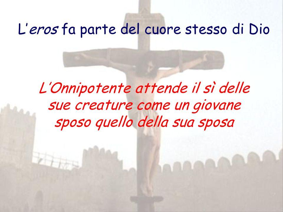 Leros fa parte del cuore stesso di Dio LOnnipotente attende il sì delle sue creature come un giovane sposo quello della sua sposa