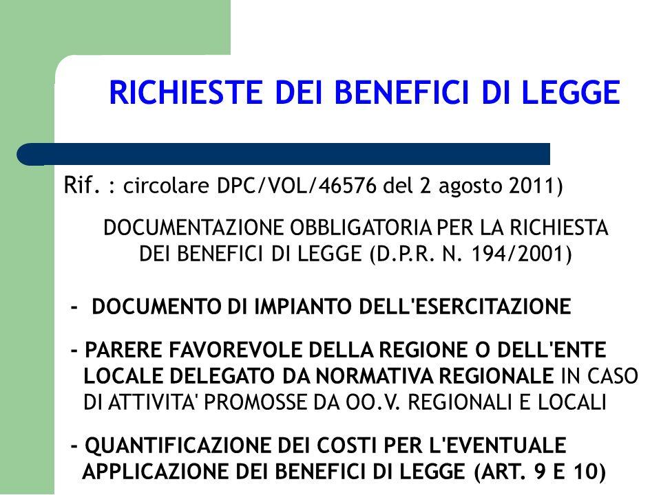 RICHIESTE DEI BENEFICI DI LEGGE Rif. : circolare DPC/VOL/46576 del 2 agosto 2011) DOCUMENTAZIONE OBBLIGATORIA PER LA RICHIESTA DEI BENEFICI DI LEGGE (