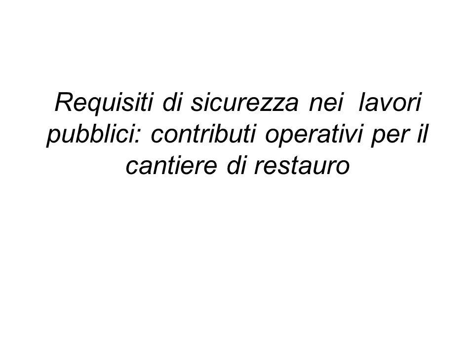 Requisiti di sicurezza nei lavori pubblici: contributi operativi per il cantiere di restauro