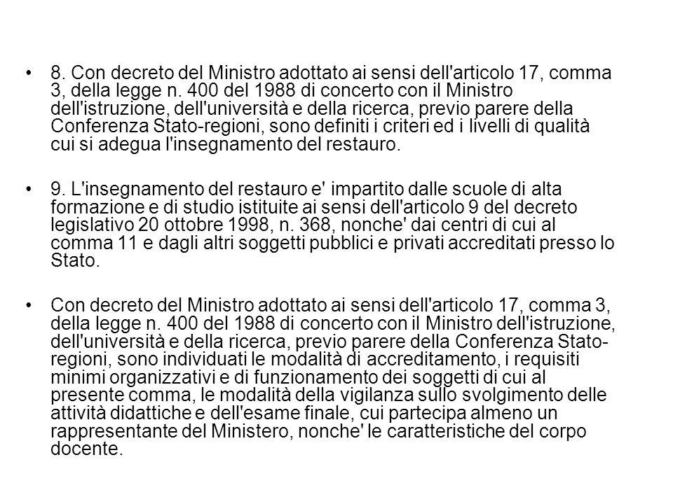 8. Con decreto del Ministro adottato ai sensi dell articolo 17, comma 3, della legge n.