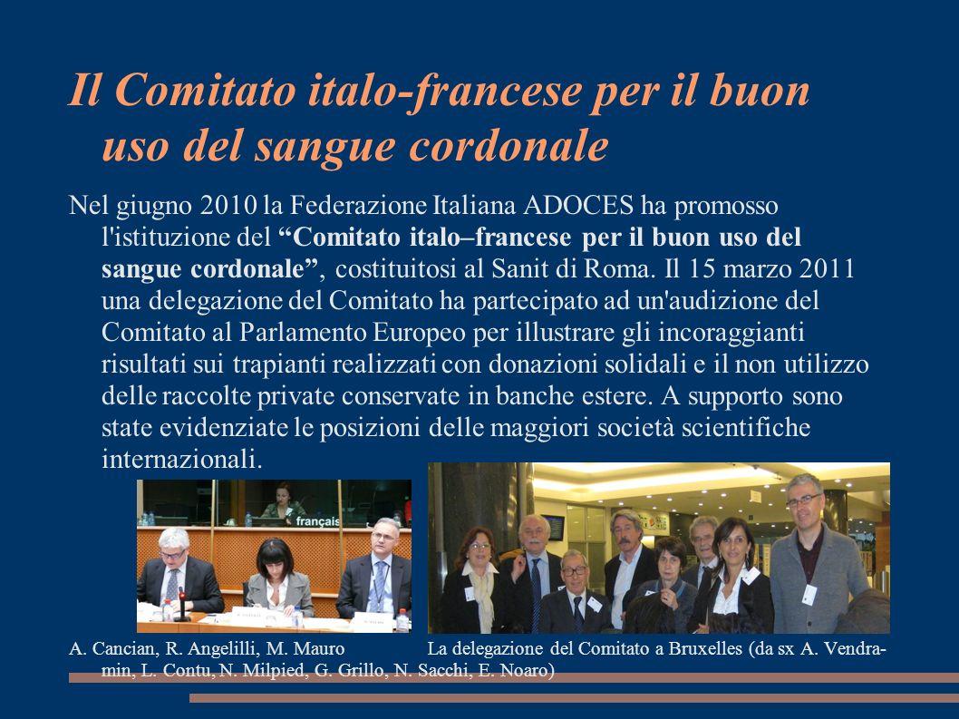 Il Comitato italo-francese per il buon uso del sangue cordonale Nel giugno 2010 la Federazione Italiana ADOCES ha promosso l'istituzione del Comitato