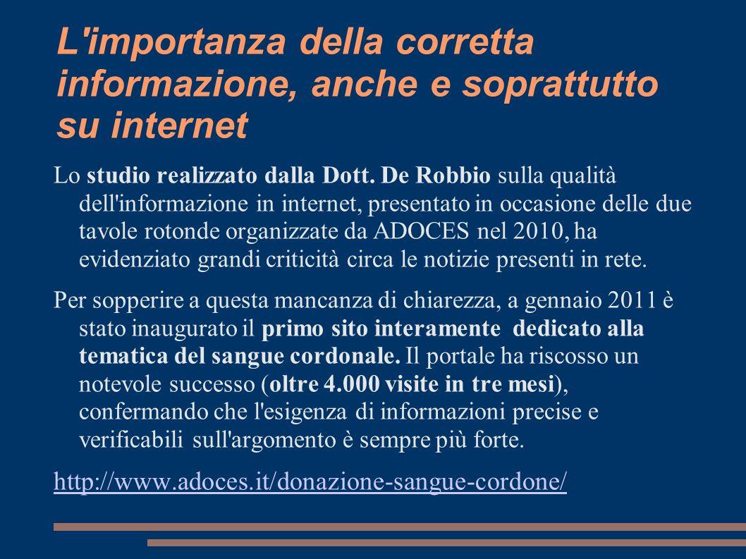L'importanza della corretta informazione, anche e soprattutto su internet Lo studio realizzato dalla Dott. De Robbio sulla qualità dell'informazione i