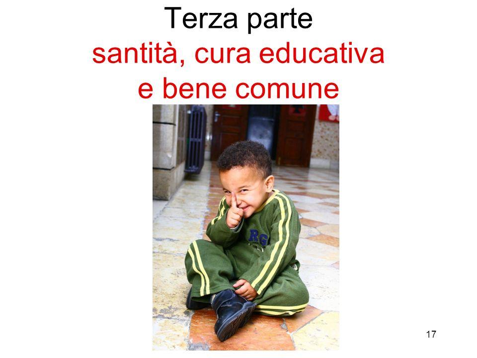 17 Terza parte santità, cura educativa e bene comune