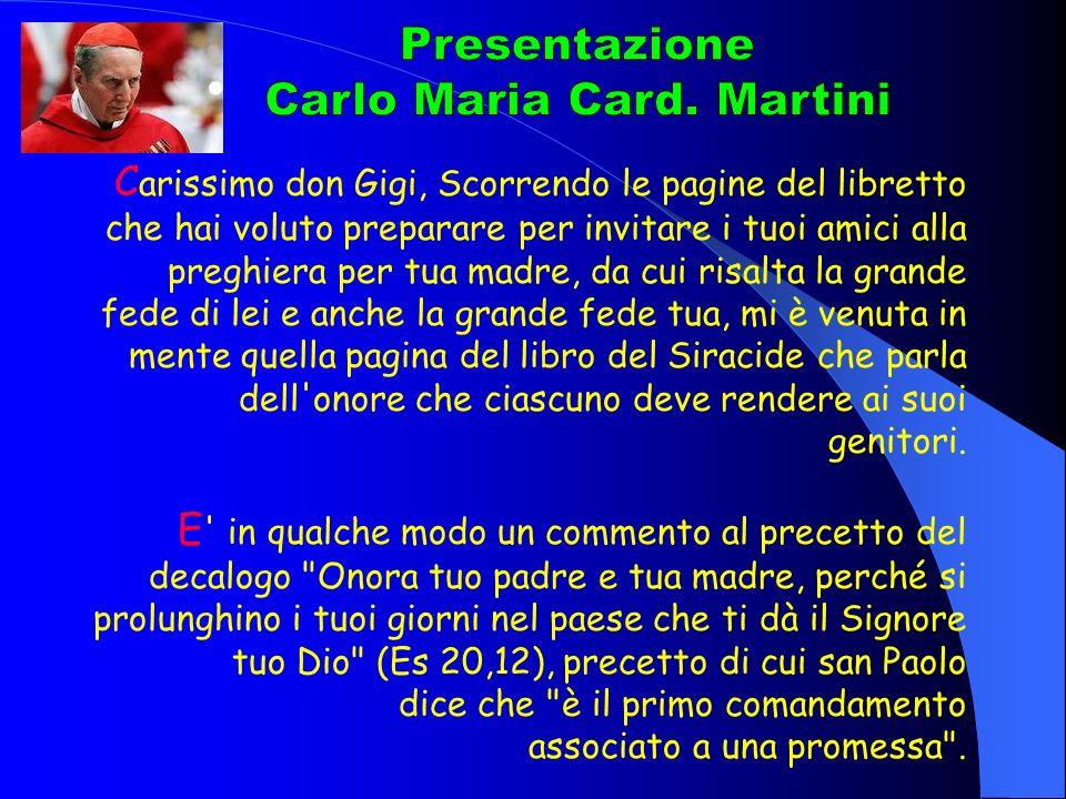C arissimo don Gigi, Scorrendo le pagine del libretto che hai voluto preparare per invitare i tuoi amici alla preghiera per tua madre, da cui risalta