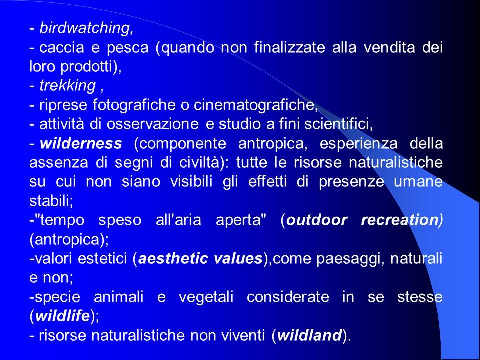 - birdwatching, - caccia e pesca (quando non finalizzate alla vendita dei loro prodotti), - trekking, - riprese fotografiche o cinematografiche, - att