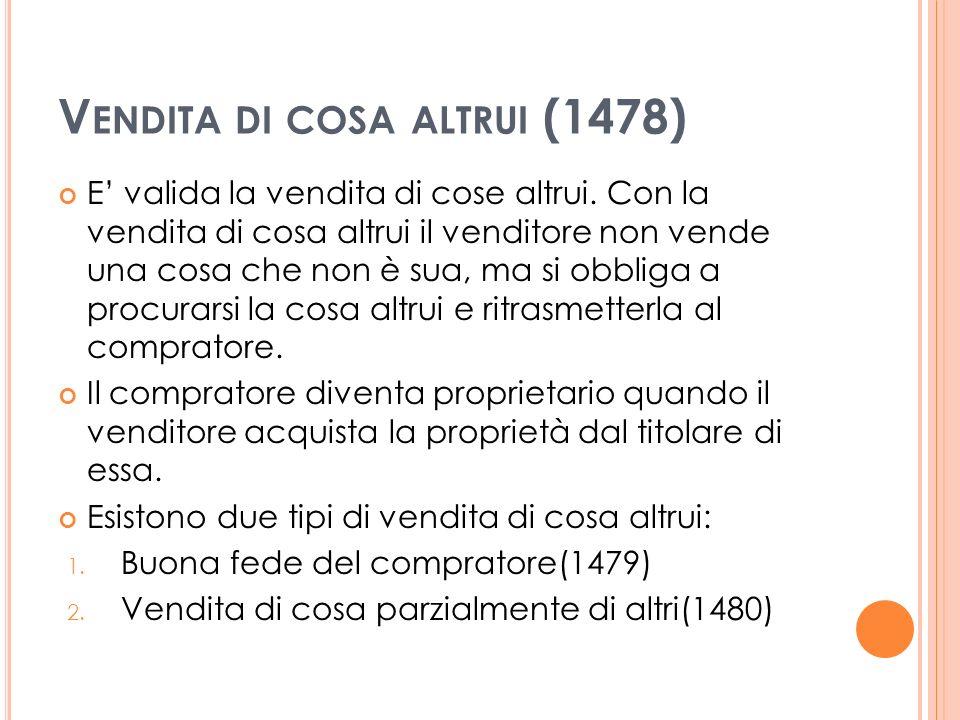 V ENDITA DI COSA ALTRUI (1478) E valida la vendita di cose altrui.