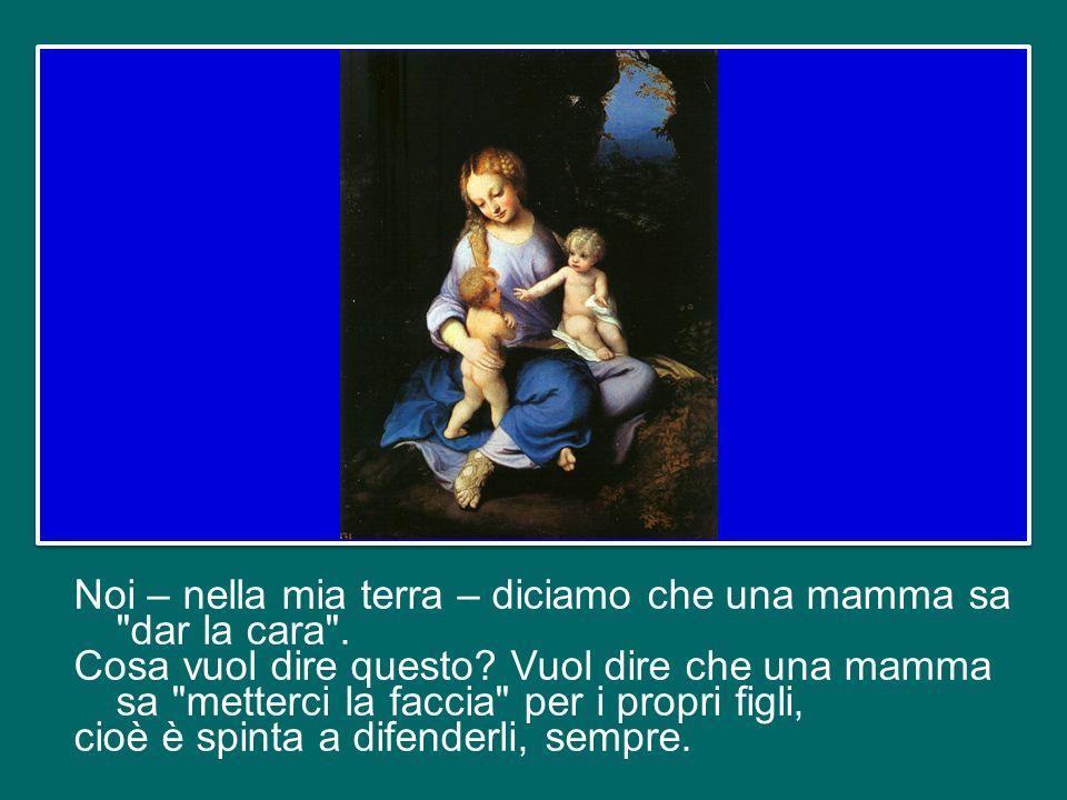 Ciò che la spinge è la forza dellamore; una mamma sa seguire con discrezione, con tenerezza il cammino dei figli e anche quando sbagliano trova sempre il modo per comprendere, per essere vicina, per aiutare.