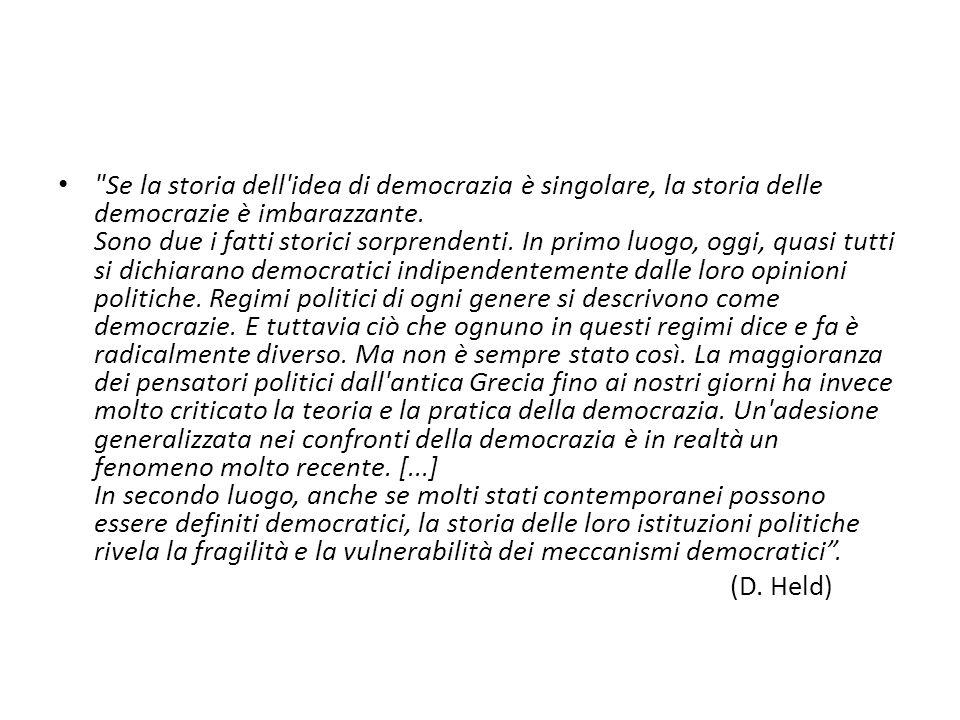 Se la storia dell idea di democrazia è singolare, la storia delle democrazie è imbarazzante.