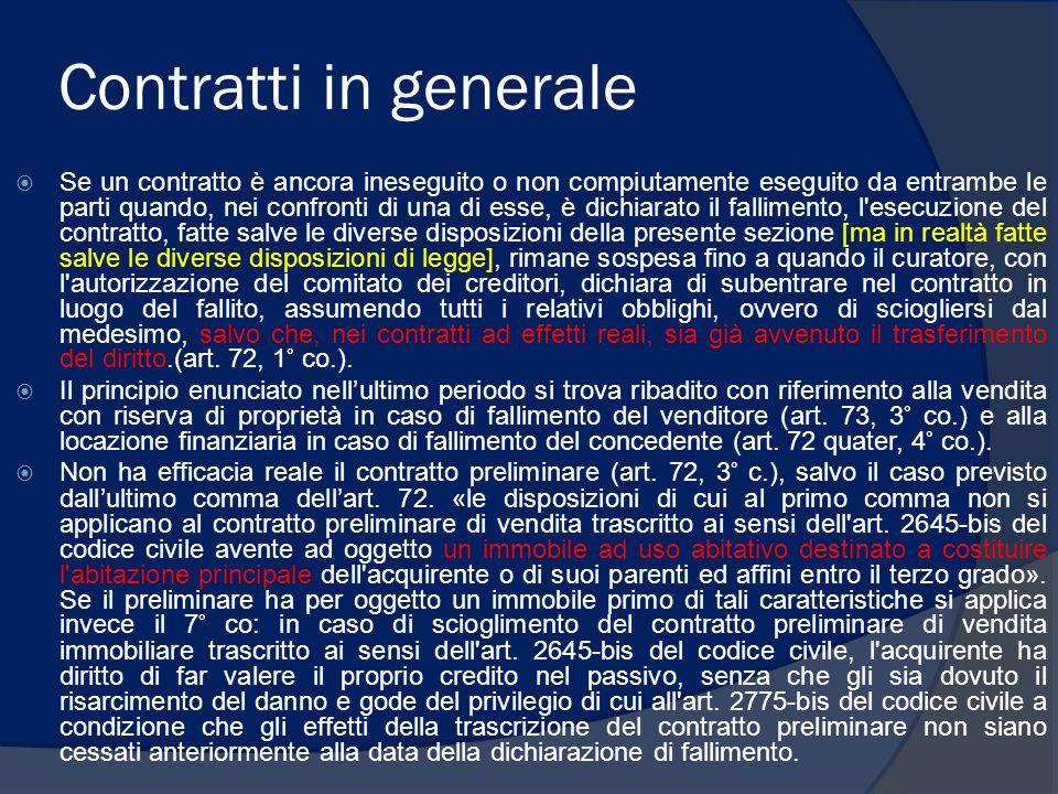 Contratti in generale Se un contratto è ancora ineseguito o non compiutamente eseguito da entrambe le parti quando, nei confronti di una di esse, è di