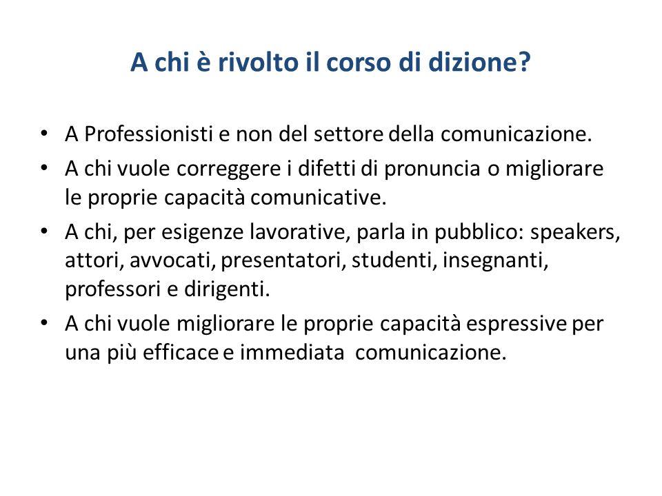 A chi è rivolto il corso di dizione? A Professionisti e non del settore della comunicazione. A chi vuole correggere i difetti di pronuncia o migliorar