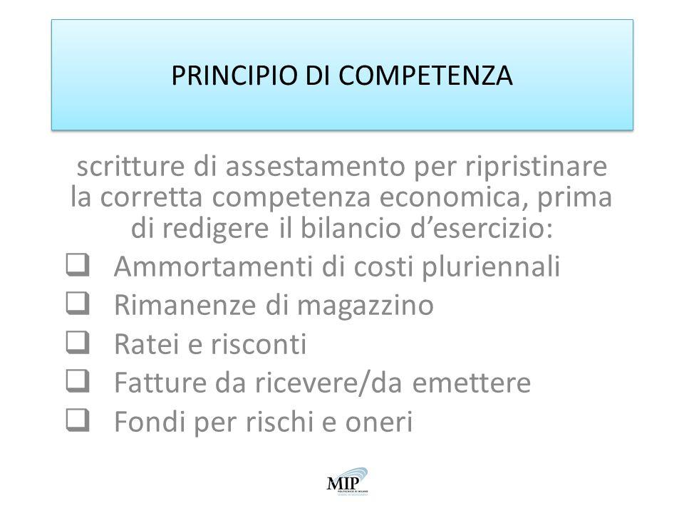 PRINCIPIO DI COMPETENZA scritture di assestamento per ripristinare la corretta competenza economica, prima di redigere il bilancio desercizio: Ammorta