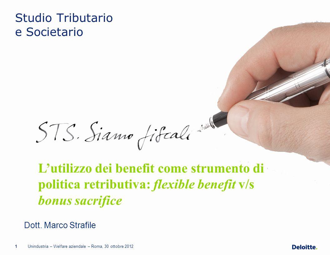 Studio Tributario e Societario 1Unindustria – Welfare aziendale – Roma, 30 ottobre 2012 Dott. Marco Strafile Lutilizzo dei benefit come strumento di p